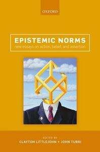 Epistemic Norms: New Essays on Action, Belief, and Assertion - cover