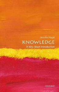 Knowledge: A Very Short Introduction - Jennifer Nagel - cover
