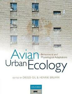 Avian Urban Ecology: Behavioural and Physiological Adaptations - cover