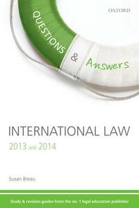 Questions & Answers International Law 2013-2014: Law Revision and Study Guide - Susan Breau - cover