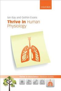Thrive in Human Physiology - Ian Kay,Gethin Evans - cover