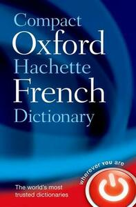 Compact Oxford-Hachette French Dictionary - Oxford Dictionaries - cover