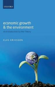 Economic Growth and the Environment: An Introduction to the Theory - Clas Eriksson - cover