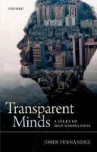 Transparent Minds: A Study of Self-Knowledge - Jordi Fernandez - cover