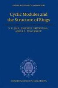 Cyclic Modules and the Structure of Rings - S. K. Jain,Ashish K. Srivastava,Askar A. Tuganbaev - cover