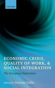 Economic Crisis, Quality of Work, and Social Integration: The European Experience - cover