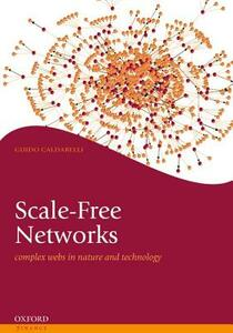 Scale-Free Networks: Complex Webs in Nature and Technology - Guido Caldarelli - cover