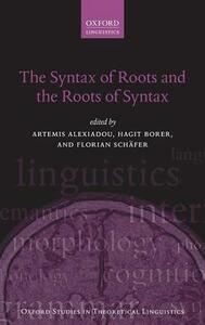 The Syntax of Roots and the Roots of Syntax - cover