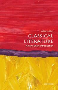 Classical Literature: A Very Short Introduction - Colonel William Allan - cover