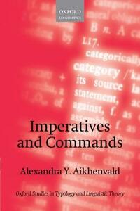 Imperatives and Commands - Alexandra Y. Aikhenvald - cover