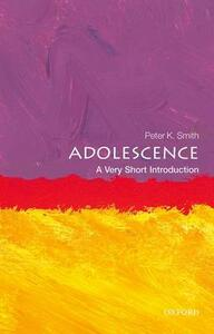 Adolescence: A Very Short Introduction - Peter K. Smith - cover