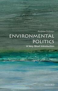 Environmental Politics: A Very Short Introduction - Andrew Dobson - cover
