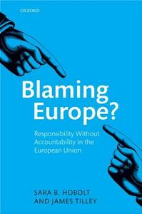 Blaming Europe?: Responsibility Without Accountability in the European Union - Sara Binzer Hobolt,James Tilley - cover
