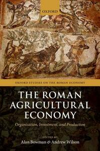 The Roman Agricultural Economy: Organization, Investment, and Production - cover