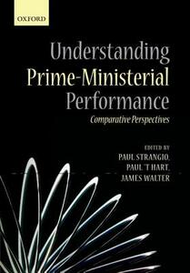 Understanding Prime-Ministerial Performance: Comparative Perspectives - cover