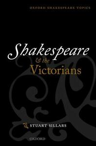 Shakespeare and the Victorians - Stuart Sillars - cover