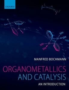 Organometallics and Catalysis: An Introduction - Manfred Bochmann - cover