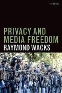 Privacy and Media Freedom - Raymond Wacks - cover