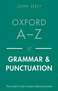 Oxford A-Z of Grammar and Punctuation - John Seely - cover