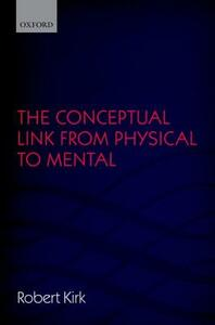 The Conceptual Link from Physical to Mental - Robert Kirk - cover