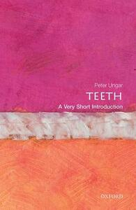 Teeth: A Very Short Introduction - Peter S. Ungar - cover