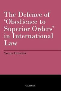 The Defence of 'Obedience to Superior Orders' in International Law - Yoram Dinstein - cover