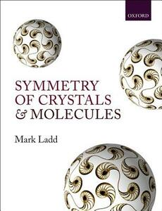 Symmetry of Crystals and Molecules - Mark Ladd - cover