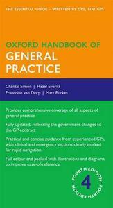 Oxford Handbook of General Practice - Chantal Simon,Hazel Everitt,Francoise van Dorp - cover
