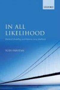 In All Likelihood: Statistical Modelling and Inference Using Likelihood - Yudi Pawitan - cover