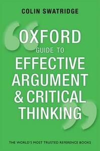 Oxford Guide to Effective Argument and Critical Thinking - Colin Swatridge - cover
