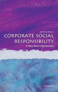 Corporate Social Responsibility: A Very Short Introduction - Jeremy Moon - cover