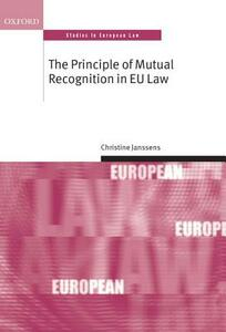 The Principle of Mutual Recognition in EU Law - Christine Janssens - cover