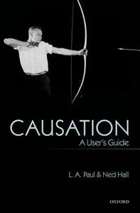 Causation: A User's Guide - L. A. Paul,Ned Hall - cover