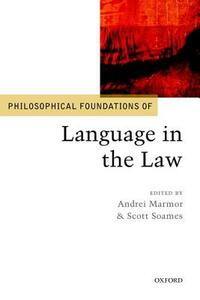 Philosophical Foundations of Language in the Law - cover