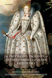 The Progresses, Pageants, and Entertainments of Queen Elizabeth I - cover