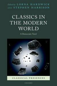 Classics in the Modern World: A Democratic Turn? - cover