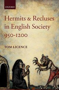 Hermits and Recluses in English Society, 950-1200 - Tom Licence - cover
