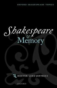 Shakespeare and Memory - Hester Lees-Jeffries - cover
