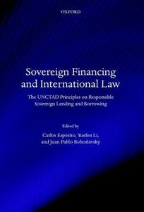 Sovereign Financing and International Law: The UNCTAD Principles on Responsible Sovereign Lending and Borrowing - cover