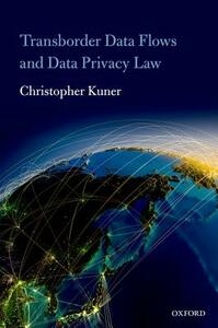 Transborder Data Flows and Data Privacy Law - Christopher Kuner - cover