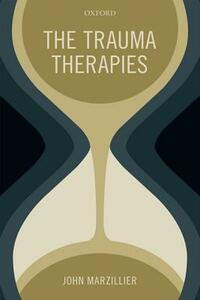 The Trauma Therapies - John S. Marzillier - cover