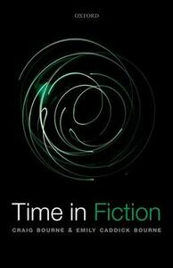 Time in Fiction - Craig Bourne,Emily Caddick Bourne - cover
