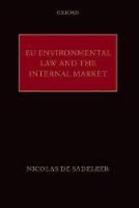 EU Environmental Law and the Internal Market - Nicolas De Sadeleer - cover