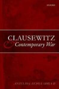 Clausewitz and Contemporary War - Antulio J. Echevarria II - cover
