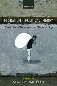 Migration in Political Theory: The Ethics of Movement and Membership - cover