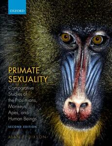 Primate Sexuality: Comparative Studies of the Prosimians, Monkeys, Apes, and Humans - Alan F. Dixson - cover
