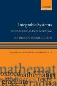 Integrable Systems: Twistors, Loop Groups, and Riemann Surfaces - N. J. Hitchin,G. B. Segal,R. S. Ward - cover