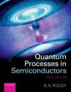 Quantum Processes in Semiconductors - Brian K. Ridley - cover