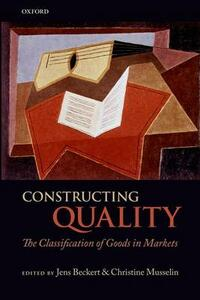 Constructing Quality: The Classification of Goods in Markets - cover