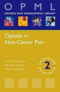 Opioids in Non-Cancer Pain - Cathy Stannard,Michael H. Coupe,Tony Pickering - cover